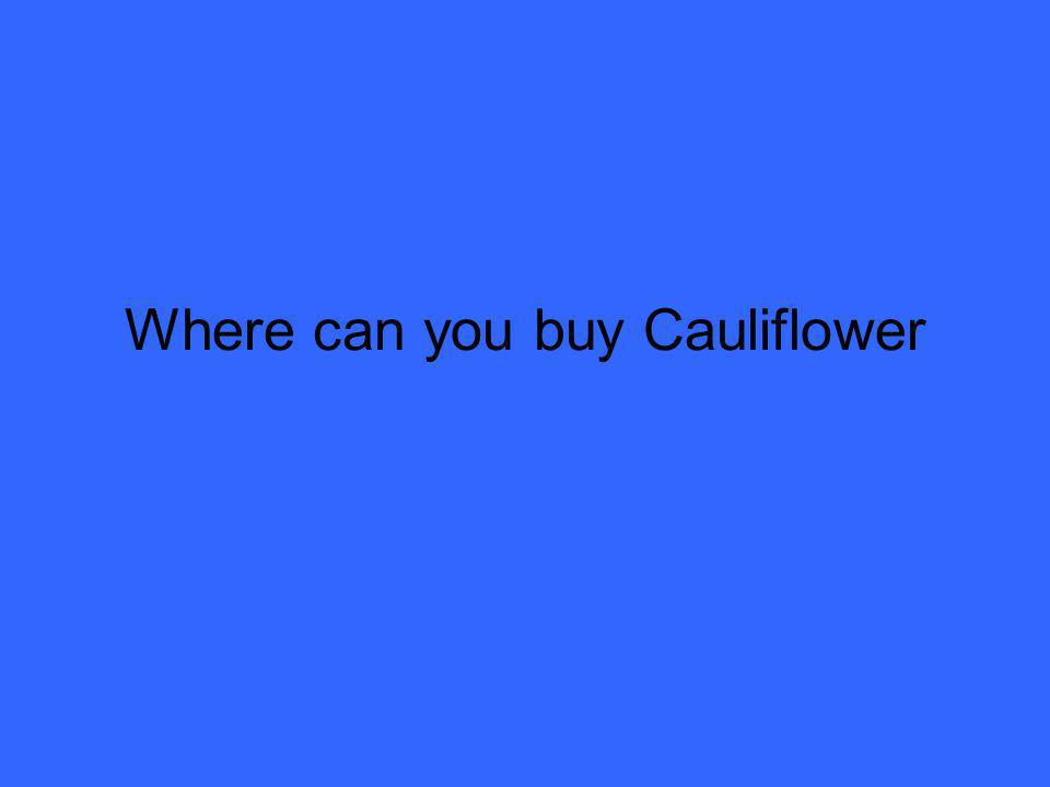 Where can you buy Cauliflower