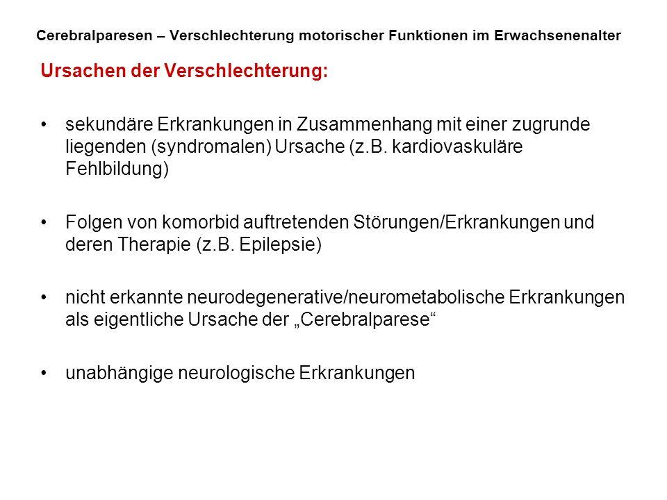 Cerebralparesen – Verschlechterung motorischer Funktionen im Erwachsenenalter Ursachen der Verschlechterung: sekundäre Erkrankungen in Zusammenhang mi