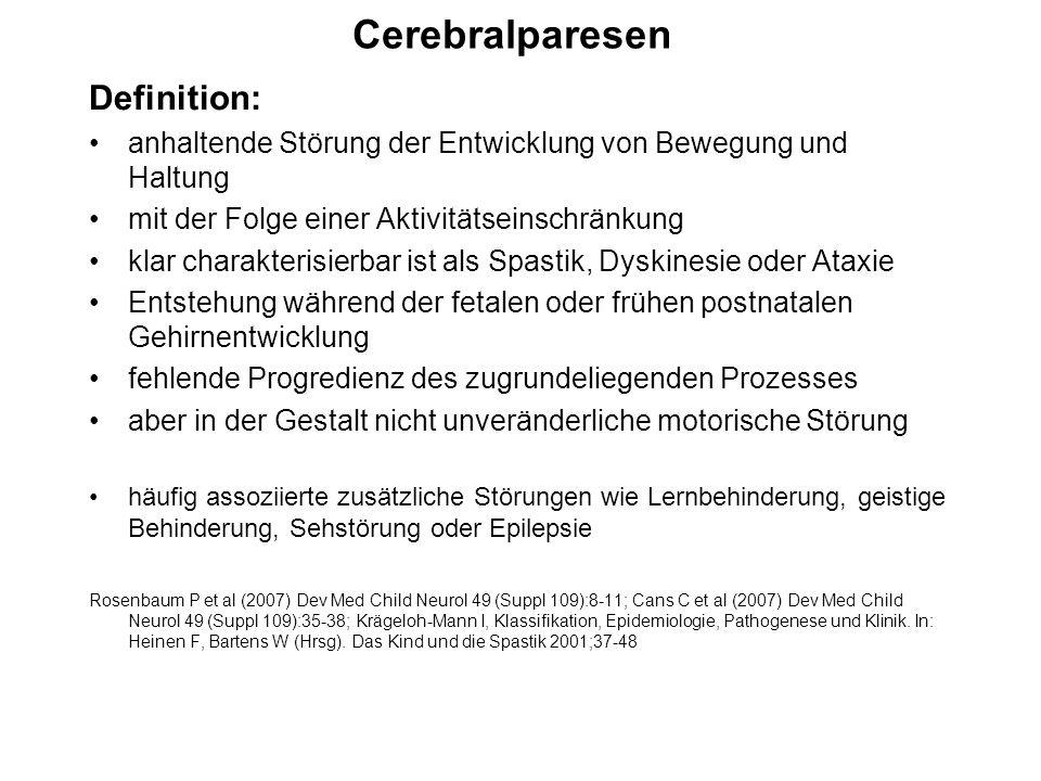 Cerebralparesen Definition: anhaltende Störung der Entwicklung von Bewegung und Haltung mit der Folge einer Aktivitätseinschränkung klar charakterisie