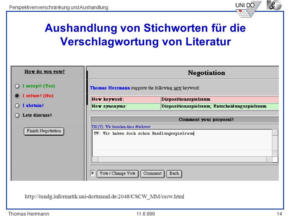 Thomas Herrmann Perspektivenverschränkung und Aushandlung 11.6.99914 Aushandlung von Stichworten für die Verschlagwortung von Literatur http://iundg.i
