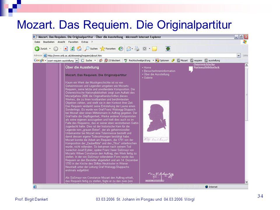 Prof. Birgit Dankert 03.03.2006 St. Johann im Pongau und 04.03.2006 Wörgl 34 Mozart. Das Requiem. Die Originalpartitur