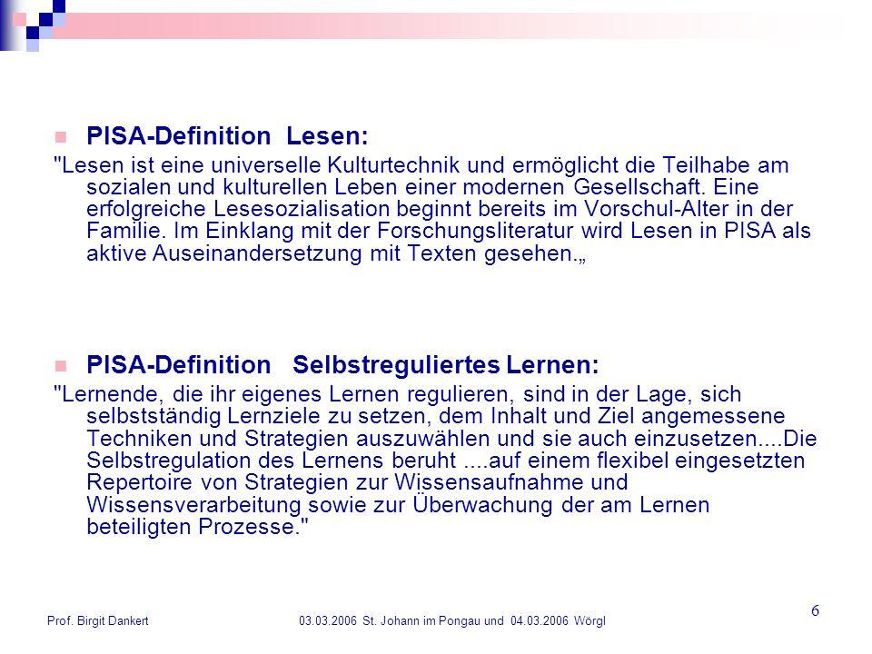 Prof. Birgit Dankert 03.03.2006 St. Johann im Pongau und 04.03.2006 Wörgl 6 PISA-Definition Lesen: