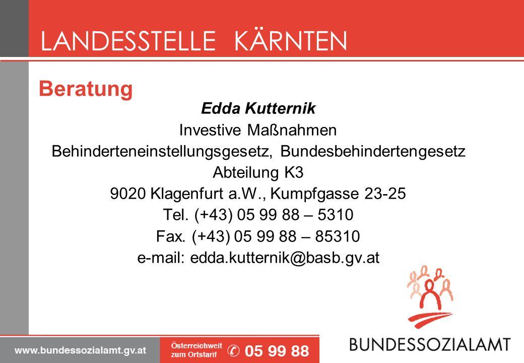 Edda Kutternik Investive Maßnahmen Behinderteneinstellungsgesetz, Bundesbehindertengesetz Abteilung K3 9020 Klagenfurt a.W., Kumpfgasse 23-25 Tel. (+4