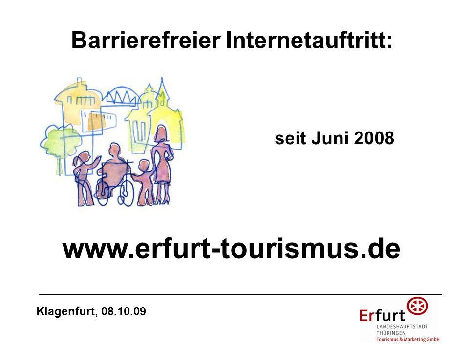 Barrierefreier Internetauftritt: www.erfurt-tourismus.de seit Juni 2008 Klagenfurt, 08.10.09