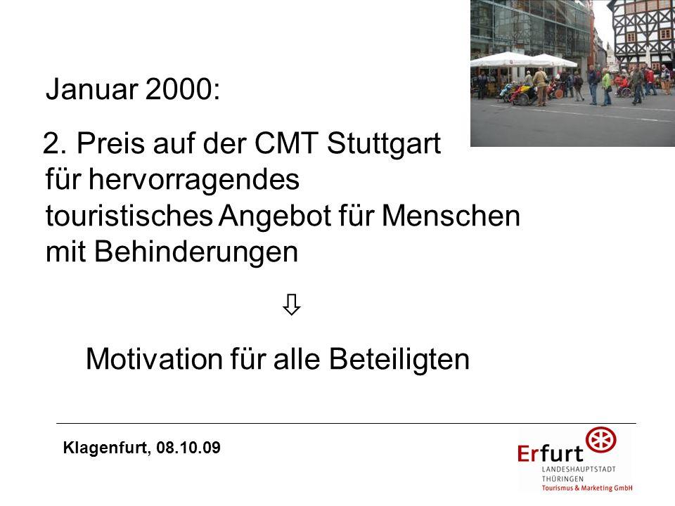 Januar 2000: 2. Preis auf der CMT Stuttgart für hervorragendes touristisches Angebot für Menschen mit Behinderungen Motivation für alle Beteiligten Kl