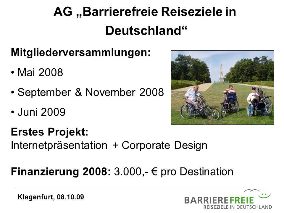 AG Barrierefreie Reiseziele in Deutschland Mitgliederversammlungen: Mai 2008 September & November 2008 Juni 2009 Erstes Projekt: Internetpräsentation