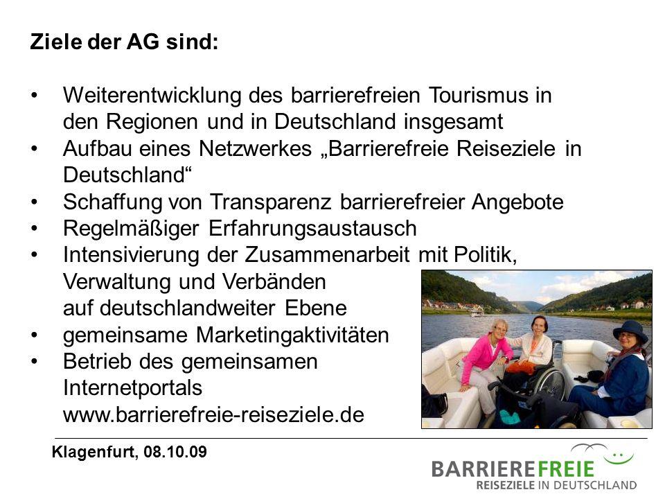 Ziele der AG sind: Weiterentwicklung des barrierefreien Tourismus in den Regionen und in Deutschland insgesamt Aufbau eines Netzwerkes Barrierefreie R