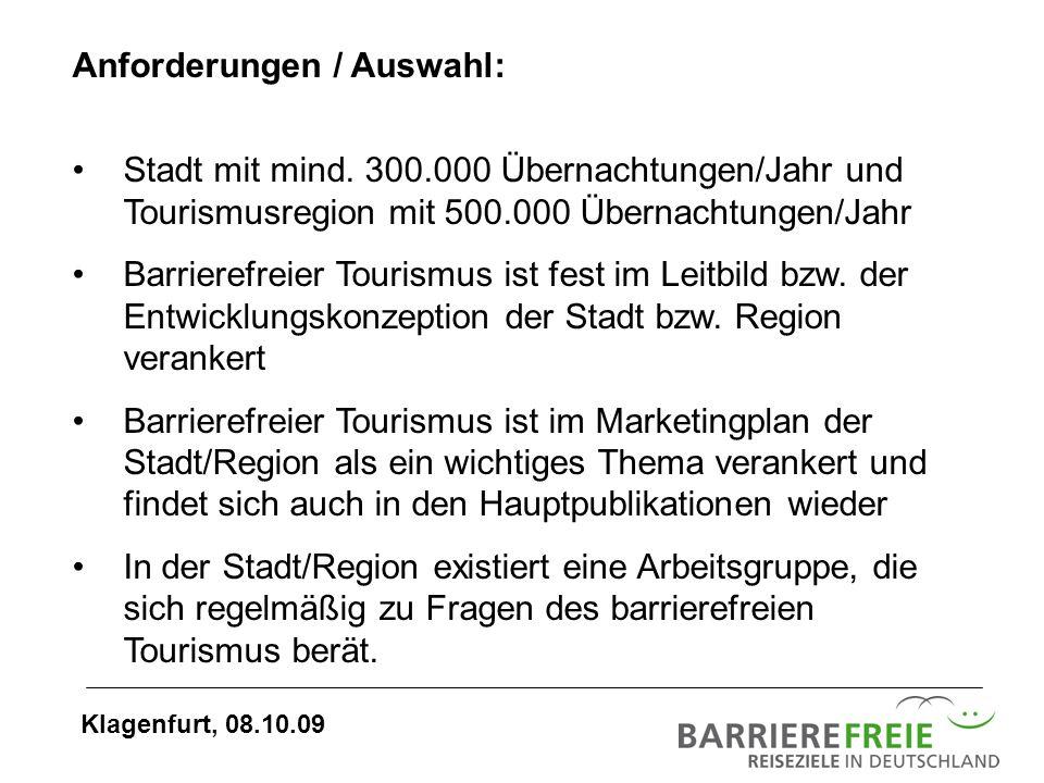 Anforderungen / Auswahl: Stadt mit mind. 300.000 Übernachtungen/Jahr und Tourismusregion mit 500.000 Übernachtungen/Jahr Barrierefreier Tourismus ist