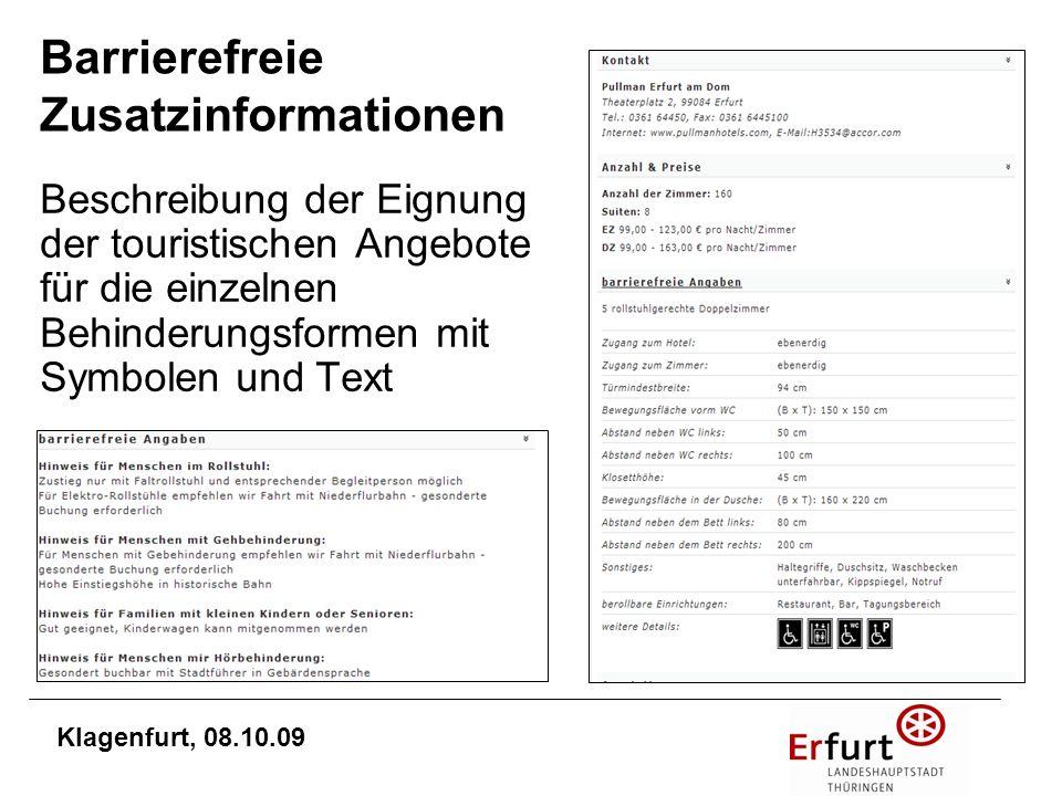 AG Barrierefreie Reiseziele in Deutschland Mitgliederversammlungen: Mai 2008 September & November 2008 Juni 2009 Erstes Projekt: Internetpräsentation + Corporate Design Finanzierung 2008: 3.000,- pro Destination Klagenfurt, 08.10.09