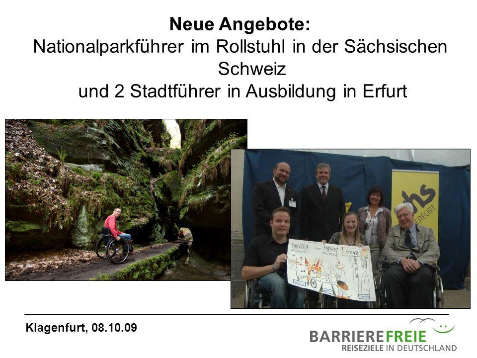 Neue Angebote: Nationalparkführer im Rollstuhl in der Sächsischen Schweiz und 2 Stadtführer in Ausbildung in Erfurt Klagenfurt, 08.10.09