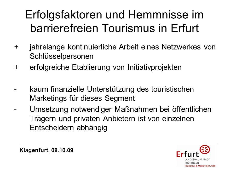 Erfolgsfaktoren und Hemmnisse im barrierefreien Tourismus in Erfurt +jahrelange kontinuierliche Arbeit eines Netzwerkes von Schlüsselpersonen + erfolg