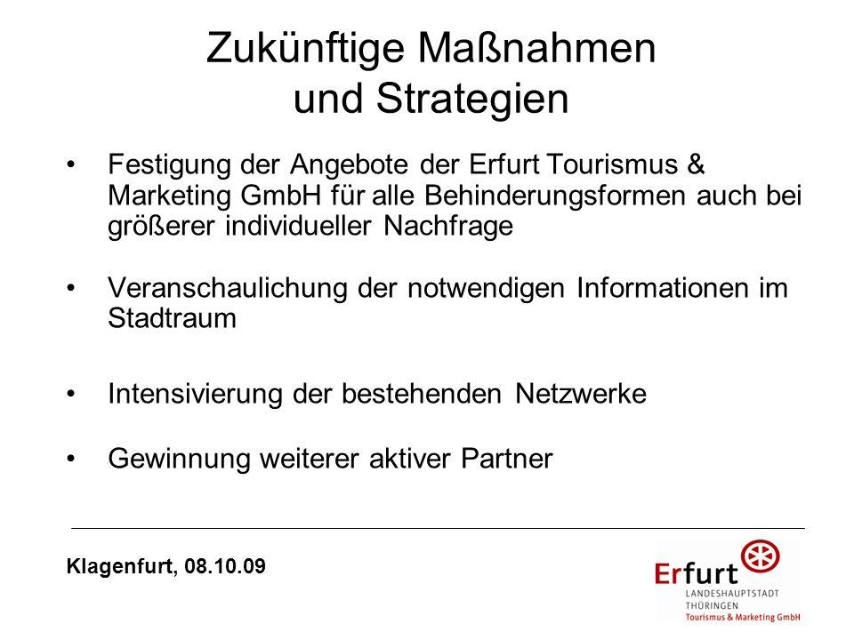 Zukünftige Maßnahmen und Strategien Festigung der Angebote der Erfurt Tourismus & Marketing GmbH für alle Behinderungsformen auch bei größerer individ