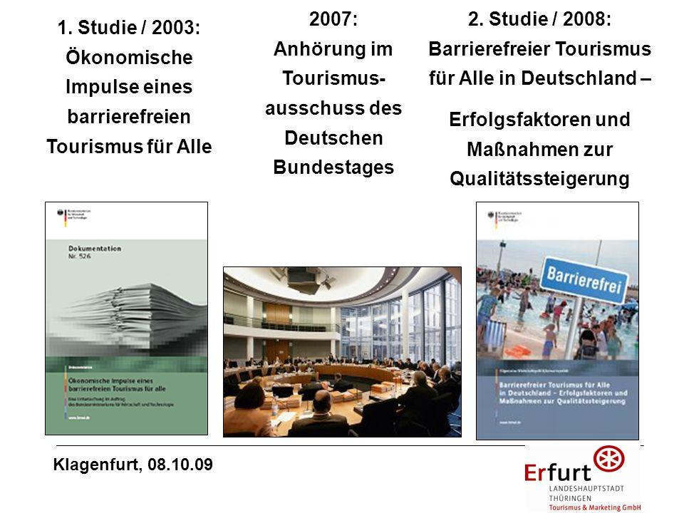 Gründung der AG Barrierefreie Reiseziele in Deutschland ITB 2008 Eifel Erfurt Fränkisches Seenland Insel Langeoog Ruppiner Land Sächsische Schweiz Klagenfurt, 08.10.09