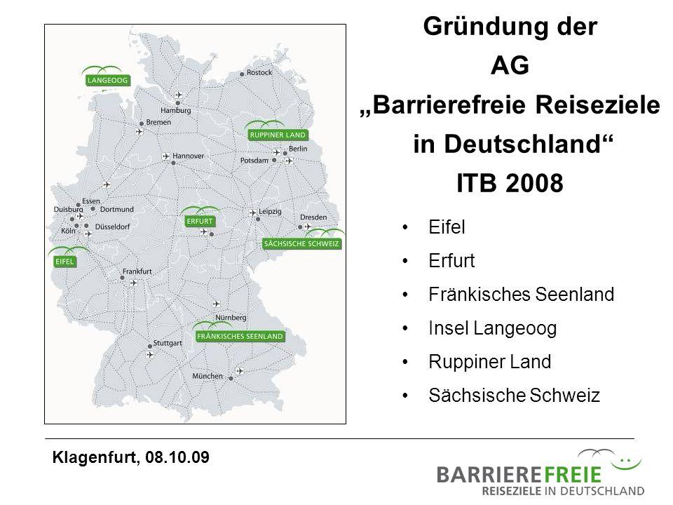 Gründung der AG Barrierefreie Reiseziele in Deutschland ITB 2008 Eifel Erfurt Fränkisches Seenland Insel Langeoog Ruppiner Land Sächsische Schweiz Kla