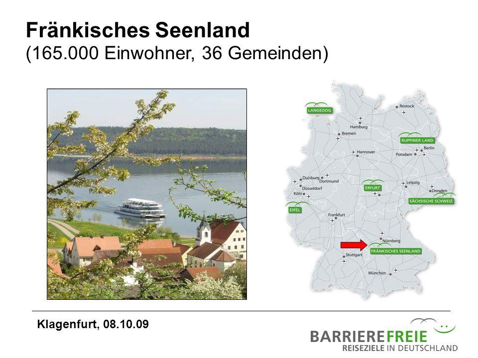 Fränkisches Seenland (165.000 Einwohner, 36 Gemeinden) Klagenfurt, 08.10.09