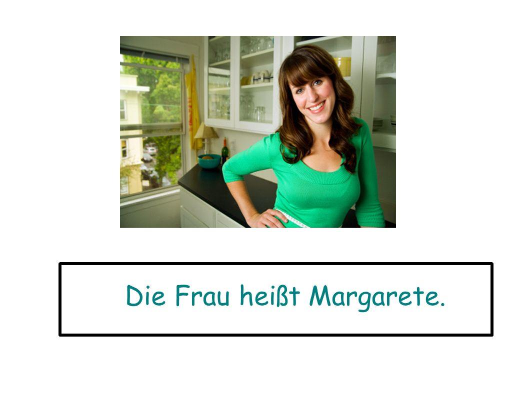 Die Frau heißt Margarete.