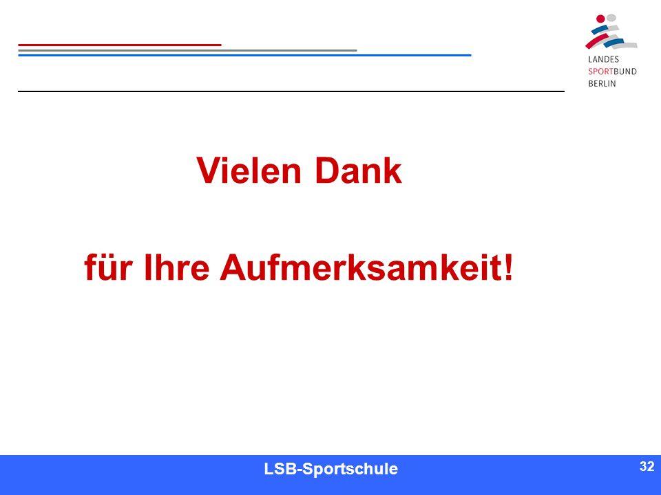 32 Referent LSB-Sportschule 32 Vielen Dank für Ihre Aufmerksamkeit!