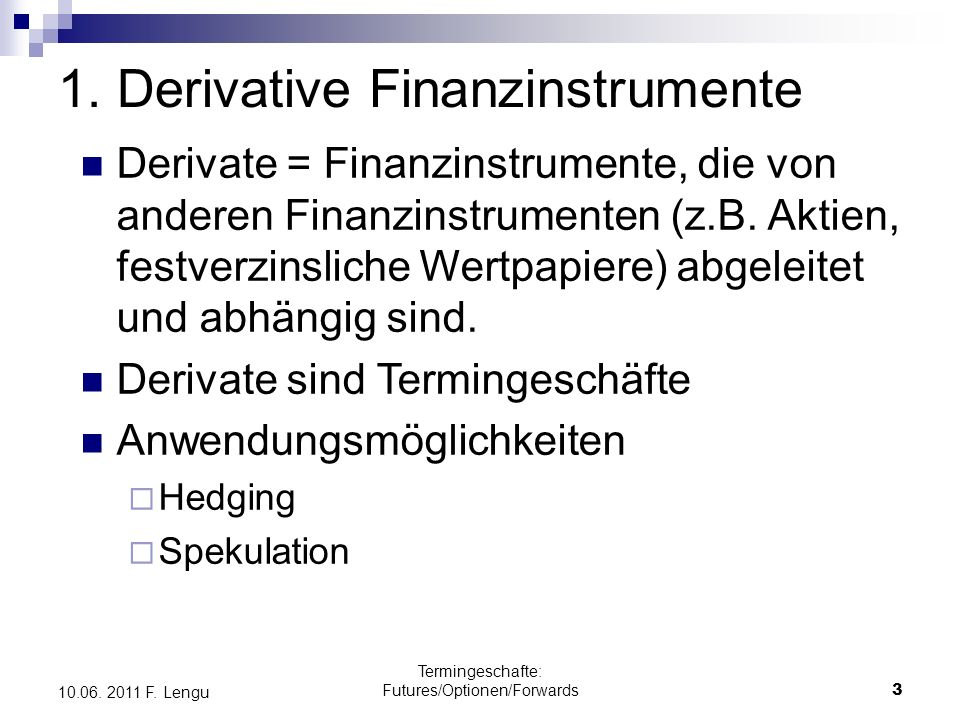 Termingeschäfte: Futures/Optionen/Forwards14 10.06.