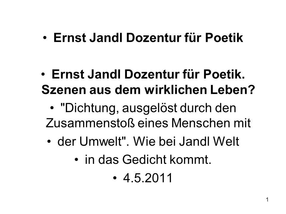 Ernst Jandl Dozentur für Poetik Ernst Jandl Dozentur für Poetik. Szenen aus dem wirklichen Leben?