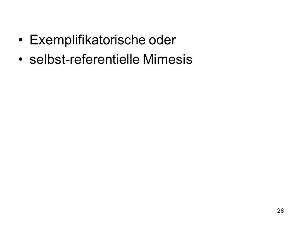 Exemplifikatorische oder selbst-referentielle Mimesis 26