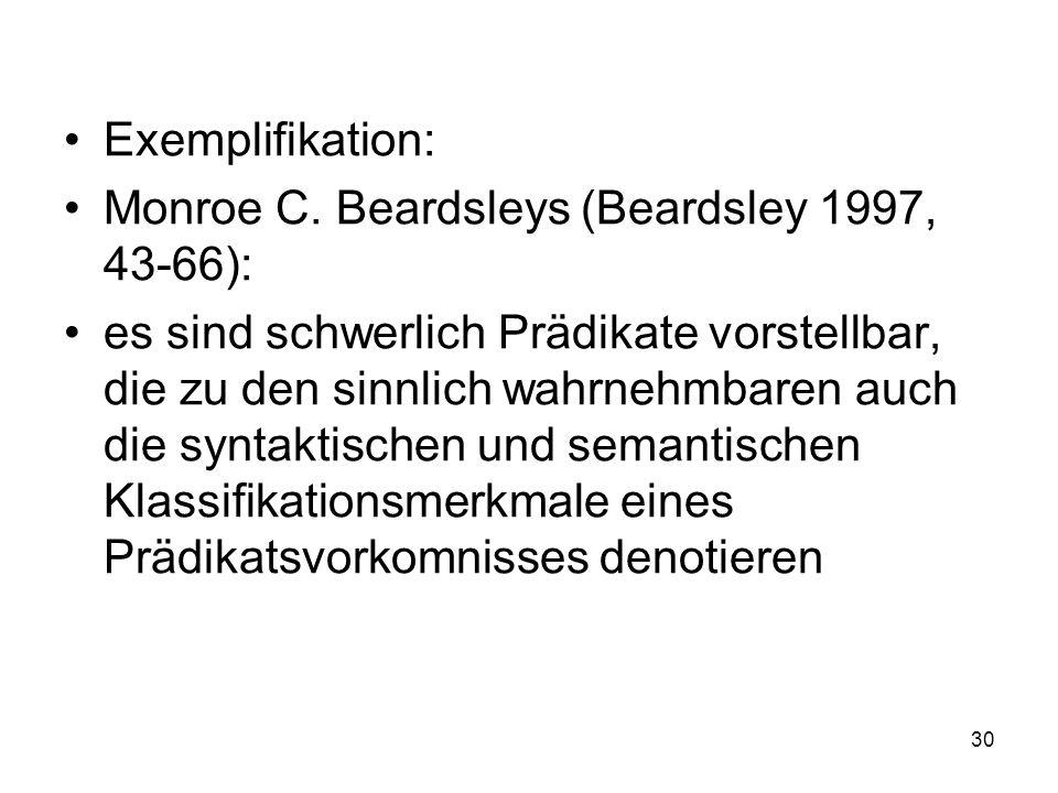 Exemplifikation: Monroe C. Beardsleys (Beardsley 1997, 43-66): es sind schwerlich Prädikate vorstellbar, die zu den sinnlich wahrnehmbaren auch die sy