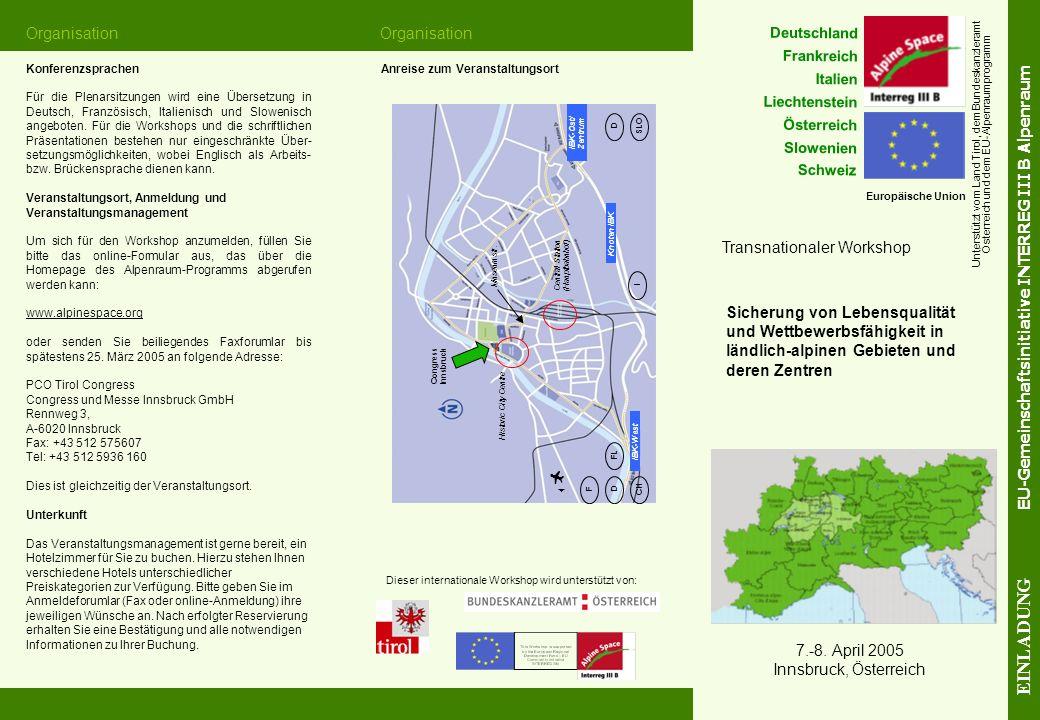 Sicherung von Lebensqualität und Wettbewerbsfähigkeit in ländlich-alpinen Gebieten und deren Zentren 7.-8. April 2005 Innsbruck, Österreich Konferenzs