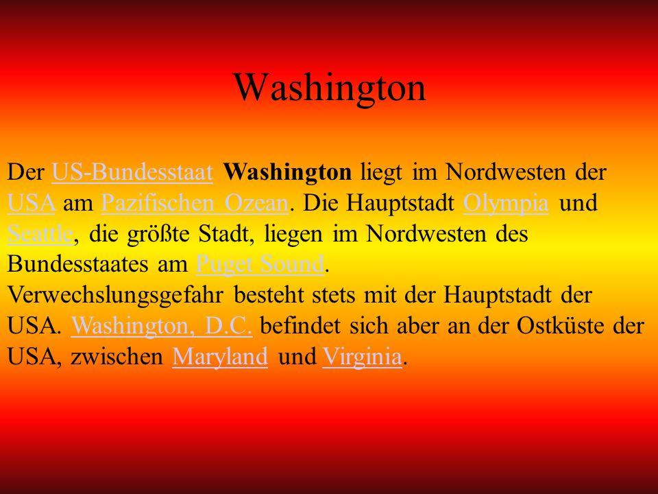 Washington Der US-Bundesstaat Washington liegt im Nordwesten der USA am Pazifischen Ozean. Die Hauptstadt Olympia und Seattle, die größte Stadt, liege