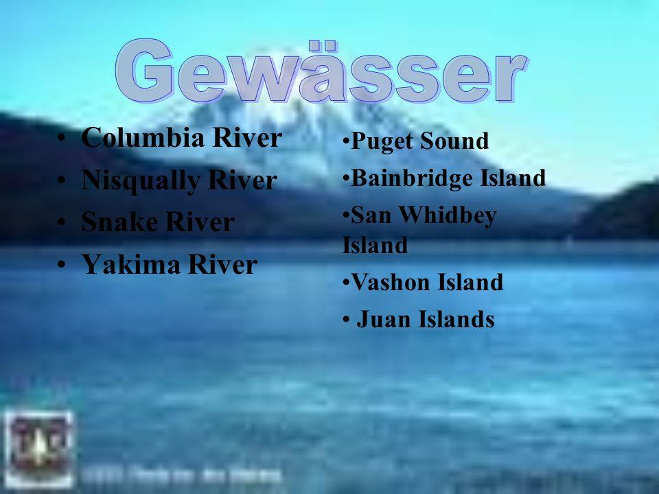 Columbia River Nisqually River Snake River Yakima River Puget Sound Bainbridge Island San Whidbey Island Vashon Island Juan Islands