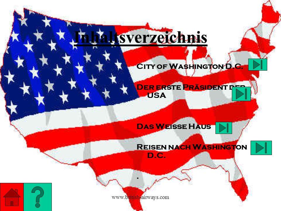 www.british-airways.com Inhaltsverzeichnis City of Washington D.C. Der erste Präsident der USA Das Weiße Haus Reisen nach Washington D.C..