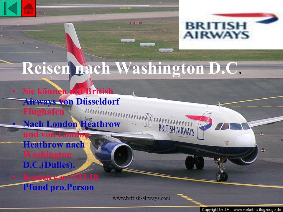 www.british-airways.com Reisen nach Washington D.C. Sie können mit British Airways von Düsseldorf Flughafen Nach London Heathrow und von London Heathr