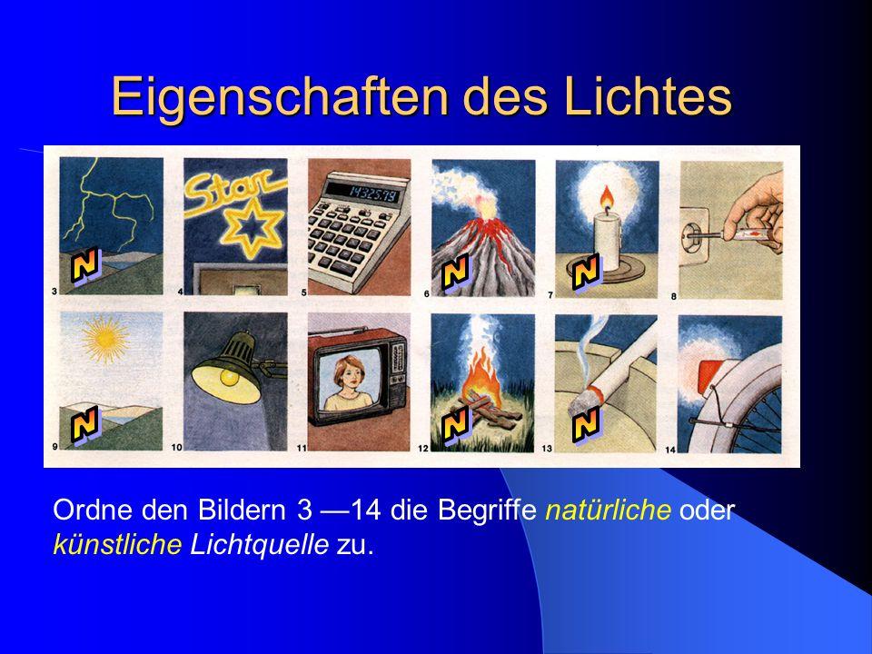 Eigenschaften des Lichtes Optik Ordne den Bildern 3 14 die Begriffe natürliche oder künstliche Lichtquelle zu.