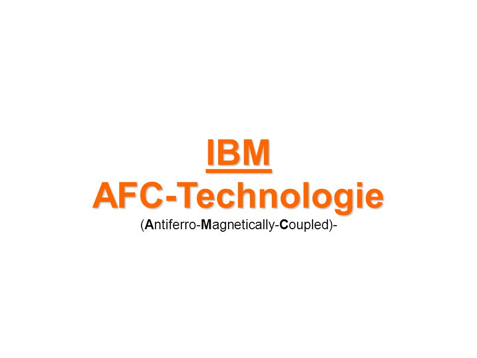 IBMAFC-Technologie (Antiferro-Magnetically-Coupled)-