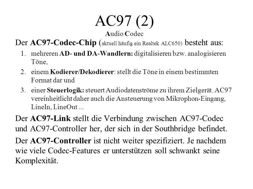 AC97 (2) Audio Codec Der AC97-Codec-Chip ( aktuell häufig ein Realtek ALC650) besteht aus: 1.mehreren AD- und DA-Wandlern: digitalisieren bzw. analogi