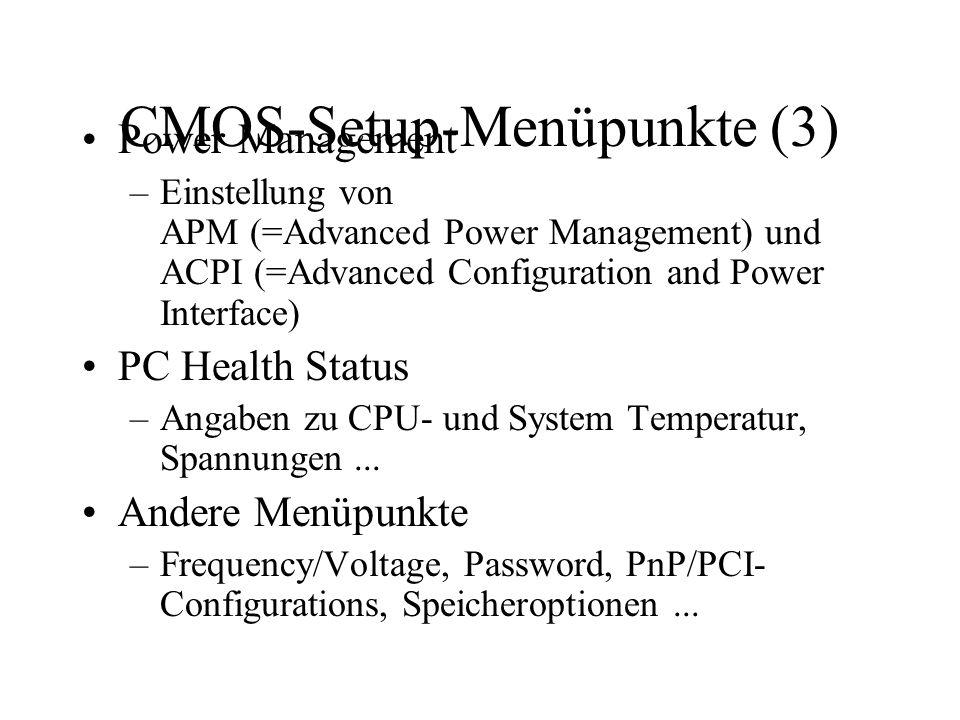 CMOS-Setup-Menüpunkte (3) Power Management –Einstellung von APM (=Advanced Power Management) und ACPI (=Advanced Configuration and Power Interface) PC