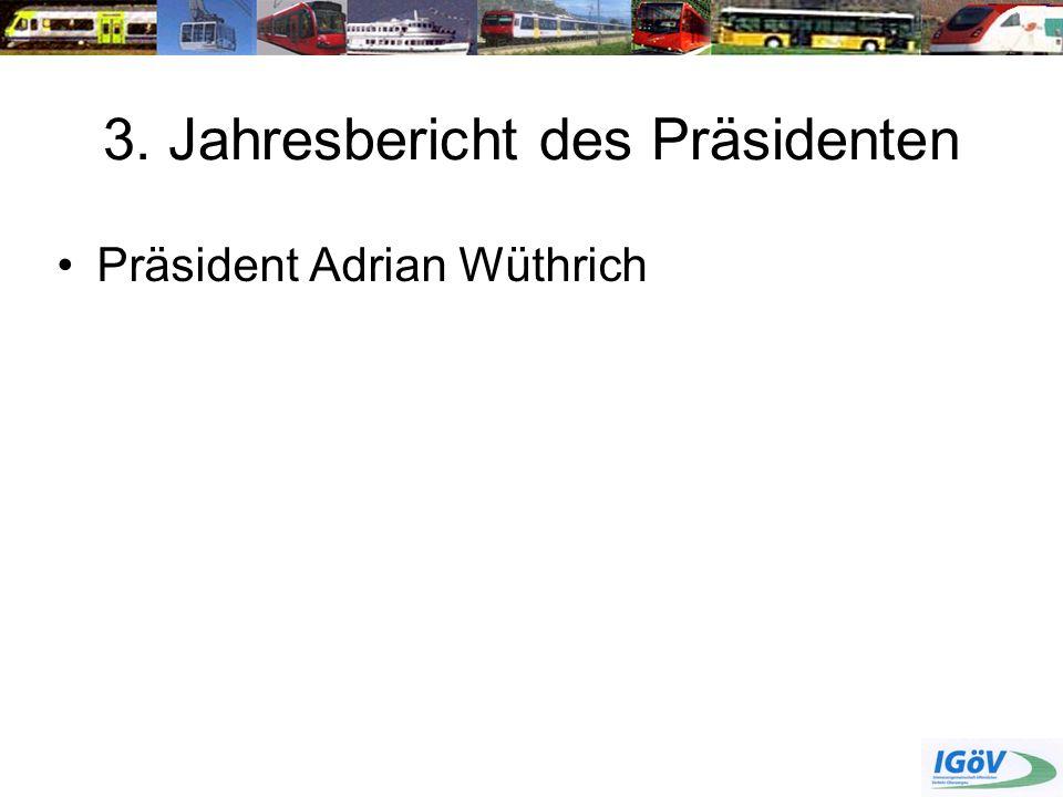 3. Jahresbericht des Präsidenten Präsident Adrian Wüthrich