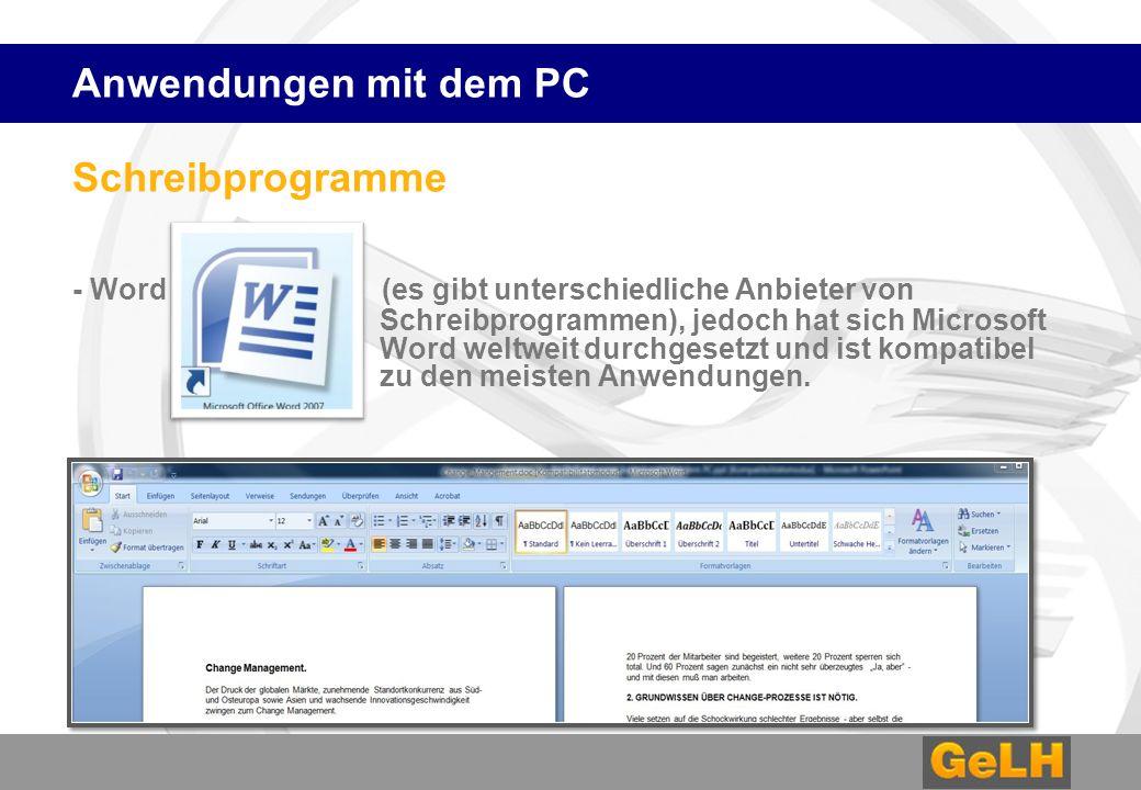 Schreibprogramme - Word (es gibt unterschiedliche Anbieter von Schreibprogrammen), jedoch hat sich Microsoft Word weltweit durchgesetzt und ist kompatibel zu den meisten Anwendungen.