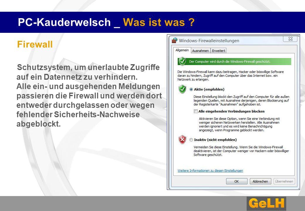 PC-Kauderwelsch _ Was ist was ? Firewall Schutzsystem, um unerlaubte Zugriffe auf ein Datennetz zu verhindern. Alle ein- und ausgehenden Meldungen pas
