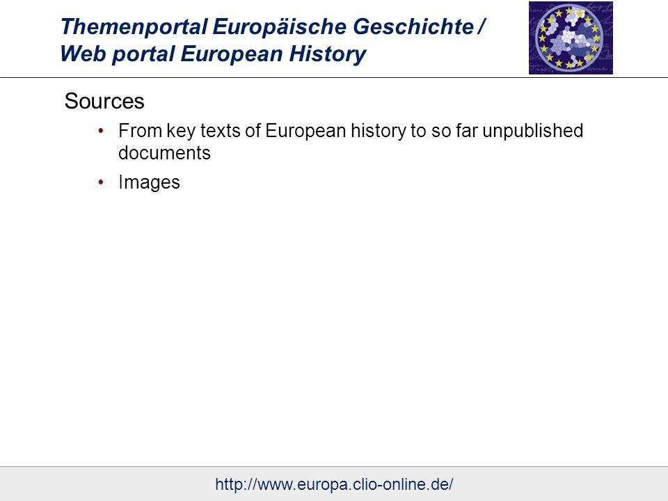 Themenportal Europäische Geschichte / Web portal European History Sources From key texts of European history to so far unpublished documents Images ht