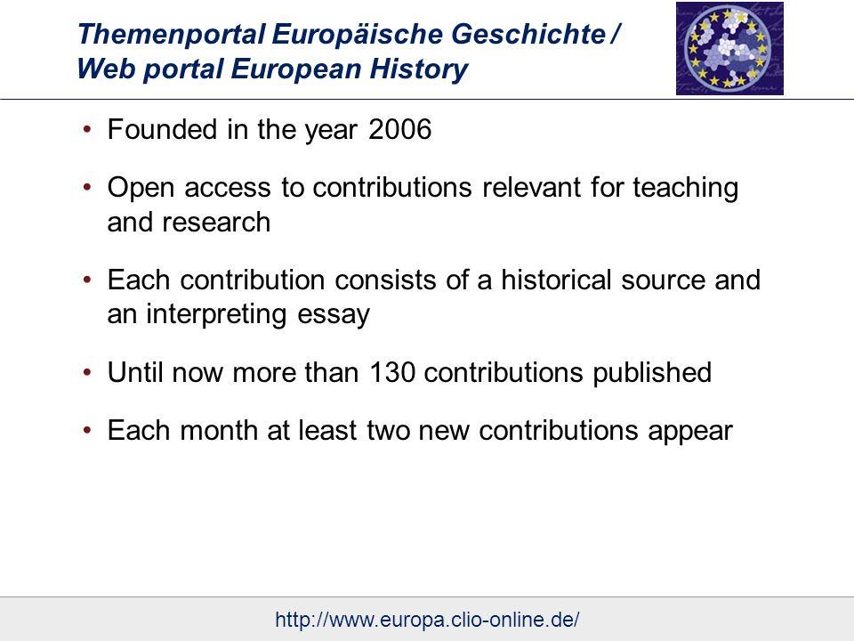 Themenportal Europäische Geschichte / Web portal European History Sources From key texts of European history to so far unpublished documents Images Maps http://www.europa.clio-online.de/