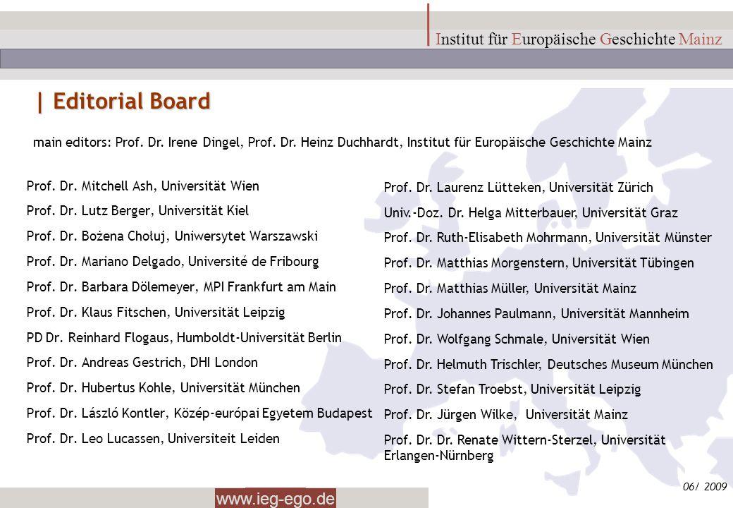 www.ieg-ego.de Institut für Europäische Geschichte Mainz Prof. Dr. Mitchell Ash, Universität Wien Prof. Dr. Lutz Berger, Universität Kiel Prof. Dr. Bo