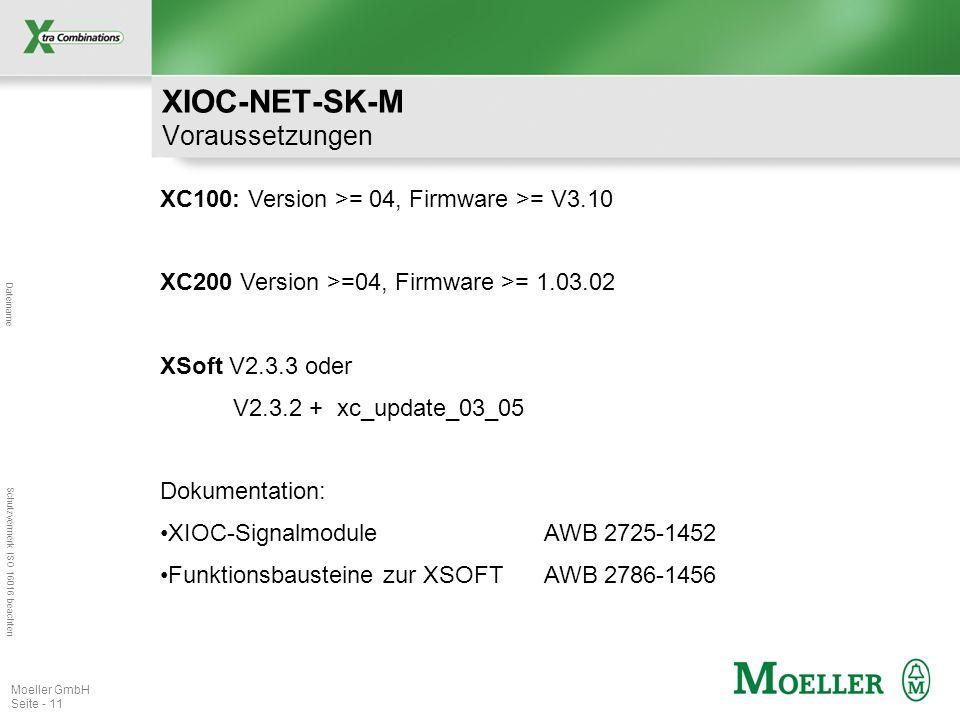 Dateiname Schutzvermerk ISO 16016 beachten Moeller GmbH Seite - 11 XC100: Version >= 04, Firmware >= V3.10 XC200 Version >=04, Firmware >= 1.03.02 XSo