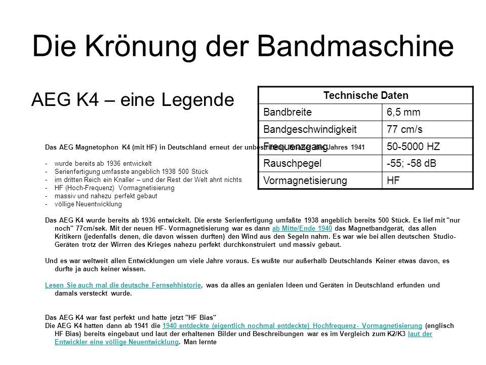 Die Krönung der Bandmaschine AEG K4 – eine Legende Das AEG Magnetophon K4 (mit HF) in Deutschland erneut der unbestrittene Knaller des Jahres 1941 -wu