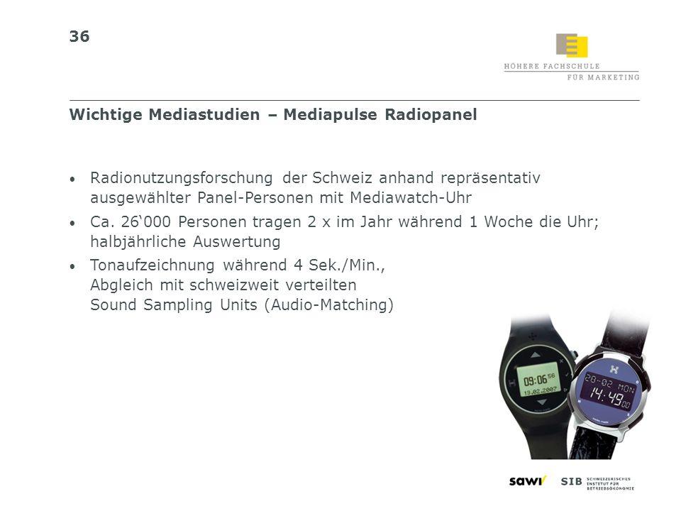 36 Radionutzungsforschung der Schweiz anhand repräsentativ ausgewählter Panel-Personen mit Mediawatch-Uhr Ca. 26000 Personen tragen 2 x im Jahr währen