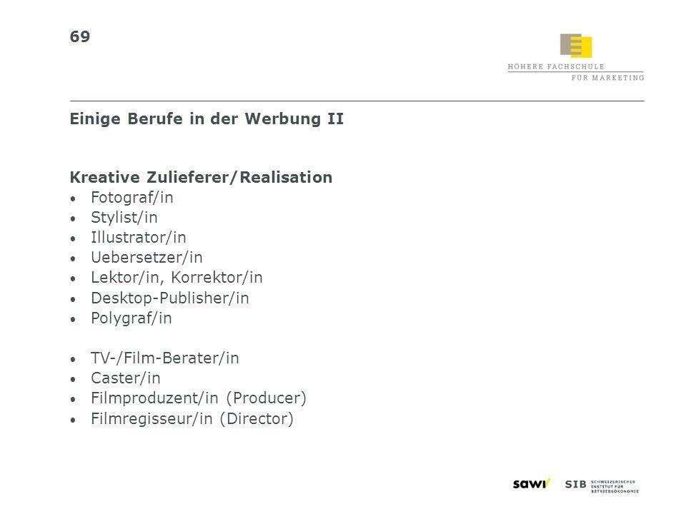 69 Kreative Zulieferer/Realisation Fotograf/in Stylist/in Illustrator/in Uebersetzer/in Lektor/in, Korrektor/in Desktop-Publisher/in Polygraf/in TV-/F