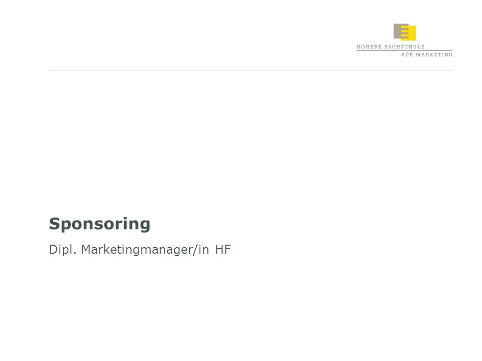 1 Sponsoring Dipl. Marketingmanager/in HF