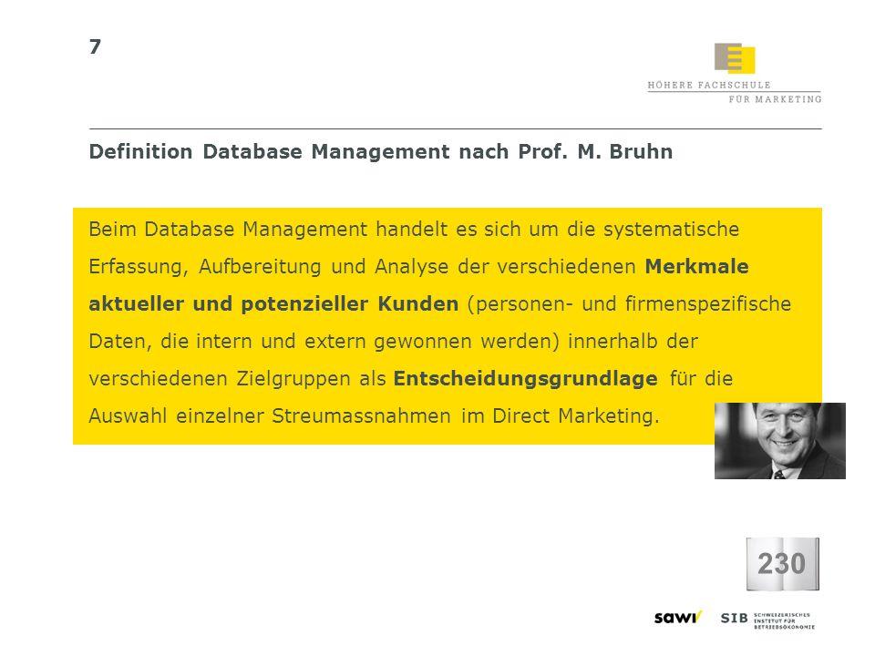 7 Definition Database Management nach Prof. M. Bruhn Beim Database Management handelt es sich um die systematische Erfassung, Aufbereitung und Analyse