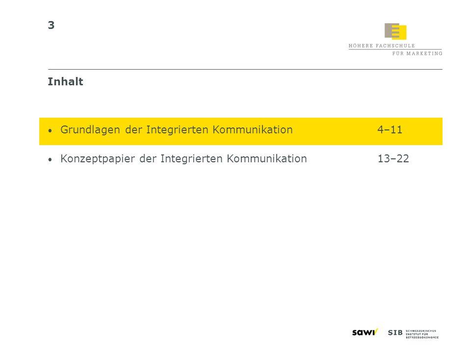 3 Inhalt Grundlagen der Integrierten Kommunikation4–11 Konzeptpapier der Integrierten Kommunikation13–22