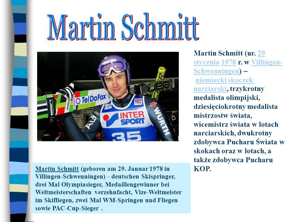 Martin Schmitt (geboren am 29. Januar 1978 in Villingen-Schwenningen) - deutschen Skispringer, drei Mal Olympiasieger, Medaillengewinner bei Weltmeist