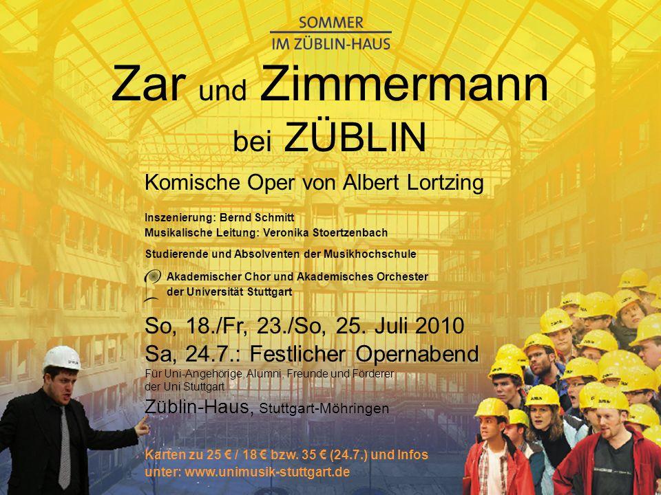 Komische Oper von A.Lortzing Zar und Zimmermann bei Züblin 18.07., 23.07.