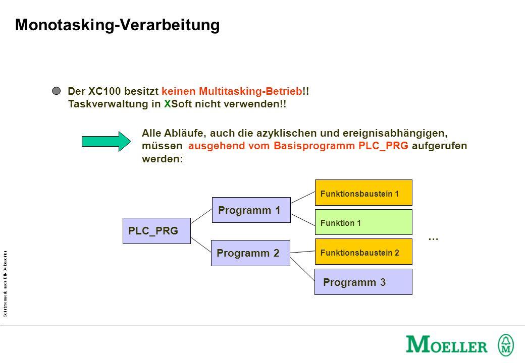 Schutzvermerk nach DIN 34 beachten Der XC100 besitzt keinen Multitasking-Betrieb!! Taskverwaltung in XSoft nicht verwenden!! Alle Abläufe, auch die az